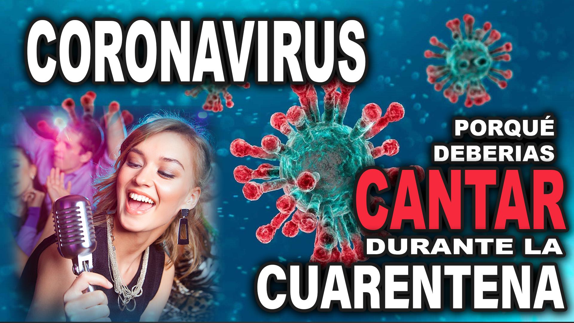 Coronavirus – Porqué debes cantar durante la cuarentena